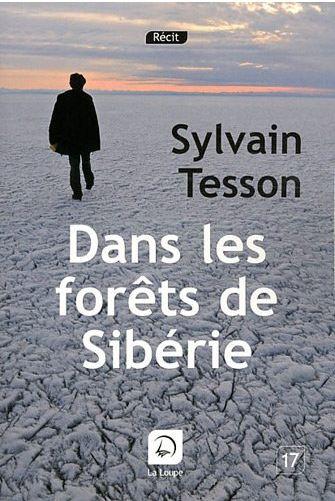 Dans les for ts de siberie sylvain tesson b4 - Sylvain tesson une vie a coucher dehors ...